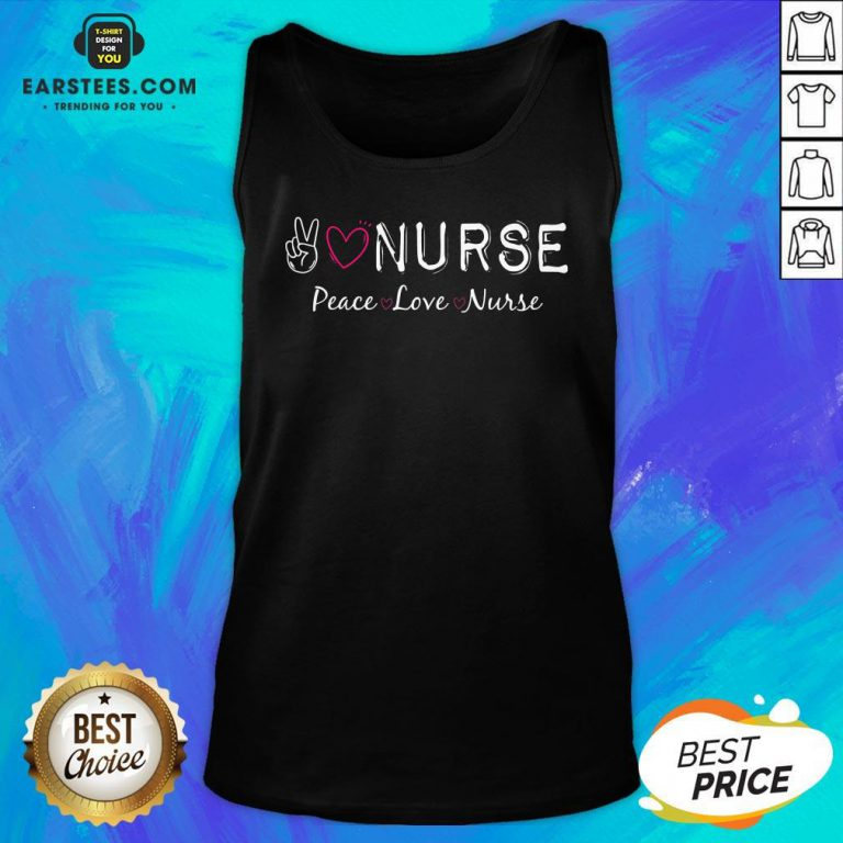 Official Peace Love Nurse Tank Top - Design By Earstees.com