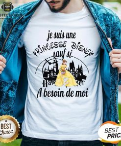 Original Belle Je Suis Une Princesse Disney Sauf Si Harry Potter A Besoin De Moi Shirt - Design By Earstees.com