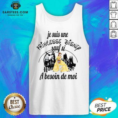 Original Belle Je Suis Une Princesse Disney Sauf Si Harry Potter A Besoin De Moi Tank Top - Design By Earstees.com