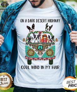 Original Boston Terrier And Hipper Girl On A Dark Desert Highway Cool Wind In My Hair Shirt - Design By Earstees.com