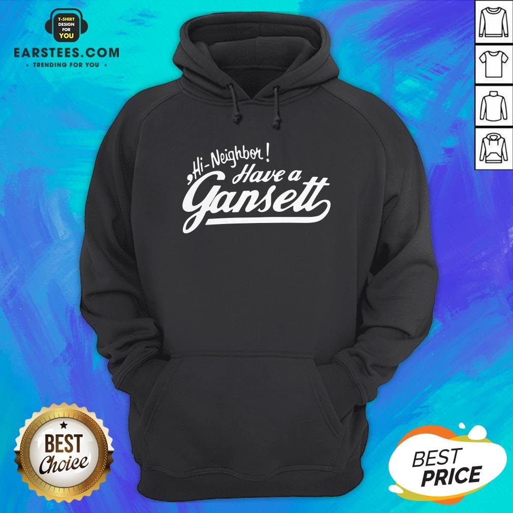 Original Hi Neighbor Have A Gansett Hoodie - Design By Earstees.com