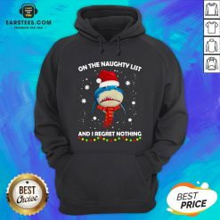 Original Shark On The Naughty List And I Regret Nothing Hoodie - Design By Earstees.com