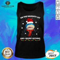 Original Shark On The Naughty List And I Regret Nothing Tank Top- Design By Earstees.com