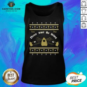 Ouija Never Trust The Living Yes No Christmas Tank Top - Design By Earstees.com