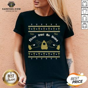 Ouija Never Trust The Living Yes No Christmas V-neck - Design By Earstees.com