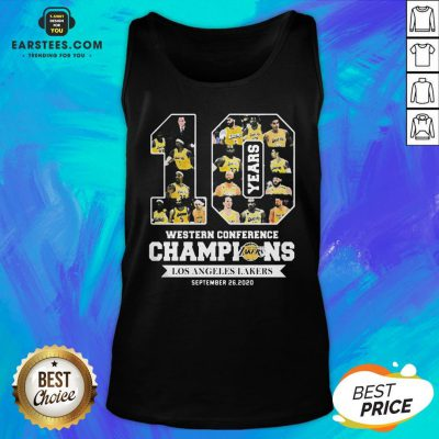 Perfect 10 Years Western Conference Champions Los Angeles Lakers September 26 2020 Tank Top - Design By Earstees.com