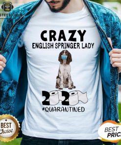 Perfect Crazy English Springer Lady Mask 2020 Toilet Paper Quarantined Shirt - Design By Earstees.com