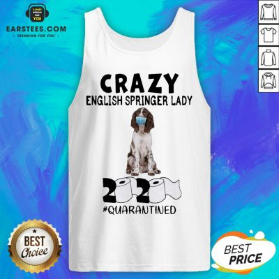 Perfect Crazy English Springer Lady Mask 2020 Toilet Paper Quarantined Tank Top - Design By Earstees.com