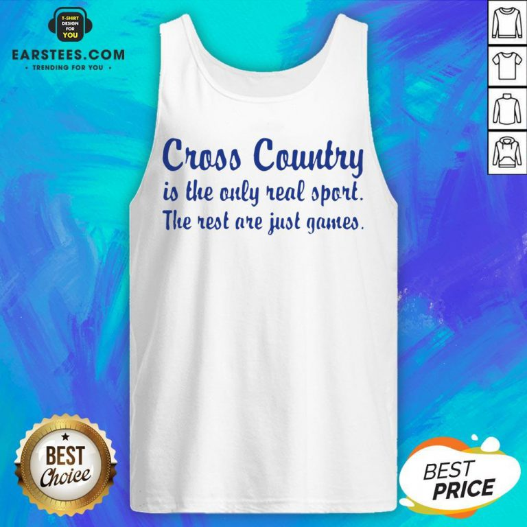 Perfect Cross Country Running Is The Only Real Sport The Rest Are Just Games Tank Top - Design By Earstees.com