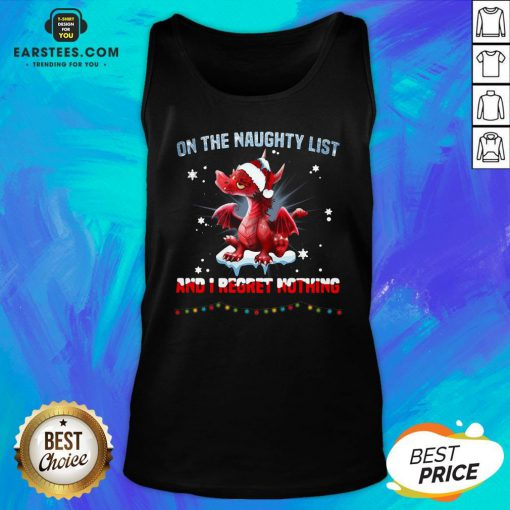 Perfect Dragon On The Naughty List And I Regret Nothing Tank Top - Design By Earstees.com