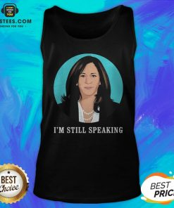 Perfect Kamala Harris I'm Still Speaking Tank Top - Design By Earstees.com