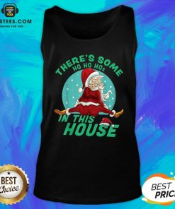 Perfect There's Some Ho Ho Hos In this House Christmas Santa Claus Tank Top - Design By Earstees.com