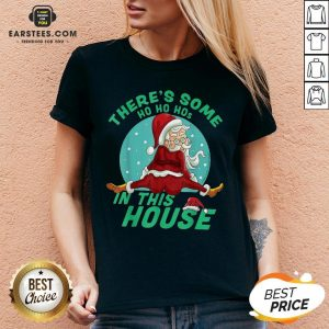 Perfect There's Some Ho Ho Hos In this House Christmas Santa Claus V-neck - Design By Earstees.com