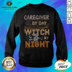 Premium Caregiver By Day Witch By Night Sweatshirt