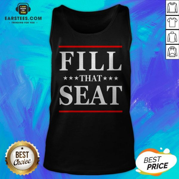 Premium Fill That Seat Tank Top- Design By Earstees.com