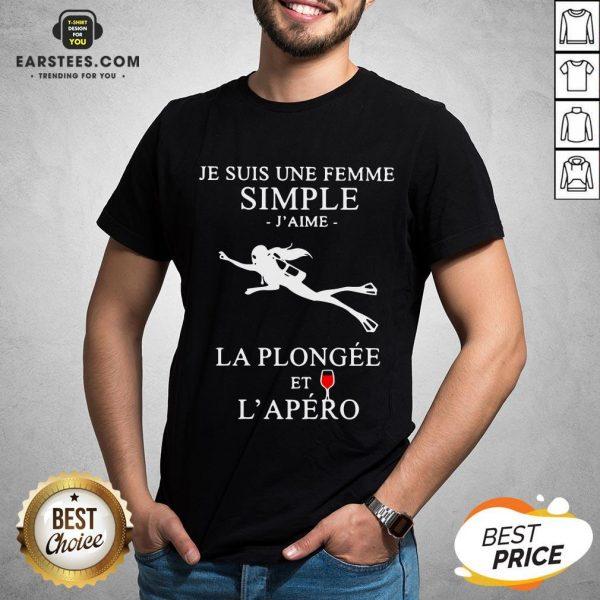 Premium Scuba Diving Je Suis Une Femme Simple J'aime La Plongée Et L'apéro Shirt - Design By Earstees.com