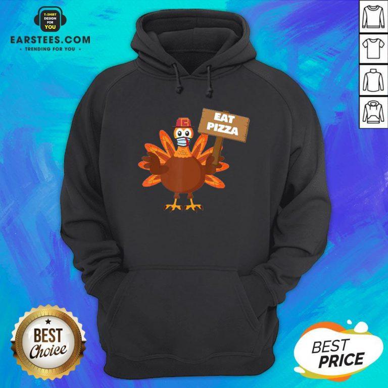 Premium Turkey Eat Pizza Thanksgiving 2020 Hoodie - Design By Earstees.com