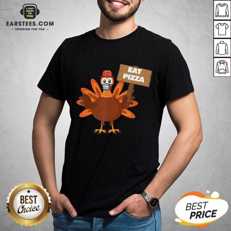 Premium Turkey Eat Pizza Thanksgiving 2020 Shirt - Design By Earstees.com