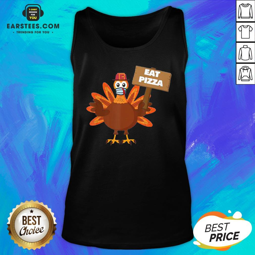 Premium Turkey Eat Pizza Thanksgiving 2020 Tank Top - Design By Earstees.com