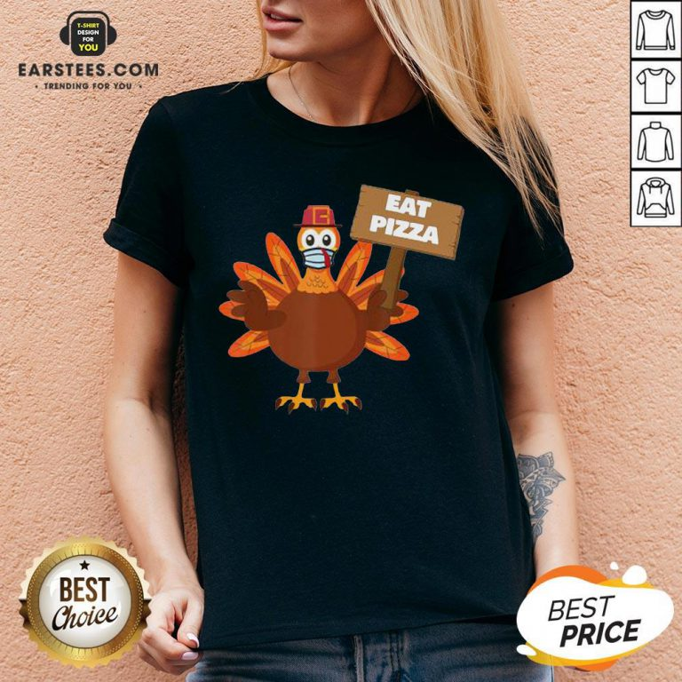 Premium Turkey Eat Pizza Thanksgiving 2020 V-neck - Design By Earstees.com
