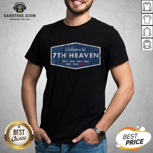 Premium Welcome To 7th Heaven 1955 1959 1963 1965 1981 1988 2020 Shirt - Design By Earstees.com