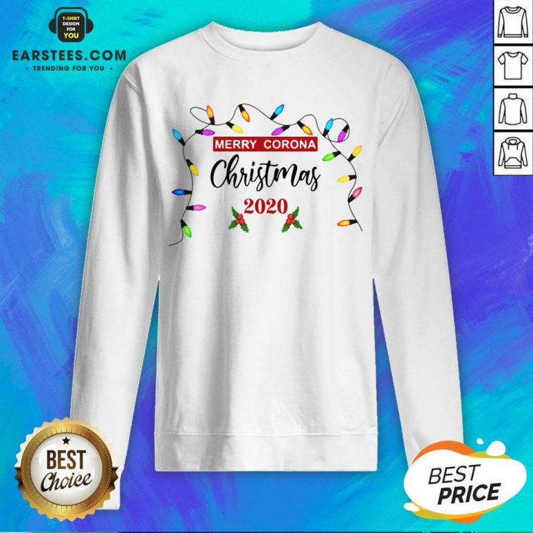 Pretty Light Merry Corona Christmas 2020 Sweatshirt - Design By Earstees.com