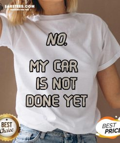 Pretty No My Car Is Not Done Yet V-neck - Design By Earstees.com