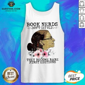 Pretty RBG Notorious Book Nerds Don't Get Old They Become Rare First Editions Tank Top - Design By Earstees.com