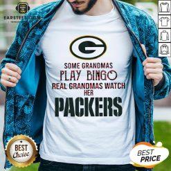 Pretty Some Grandmas Play Bingo Real Grandmas Watch Her Packers Shirt - Design By Earstees.com