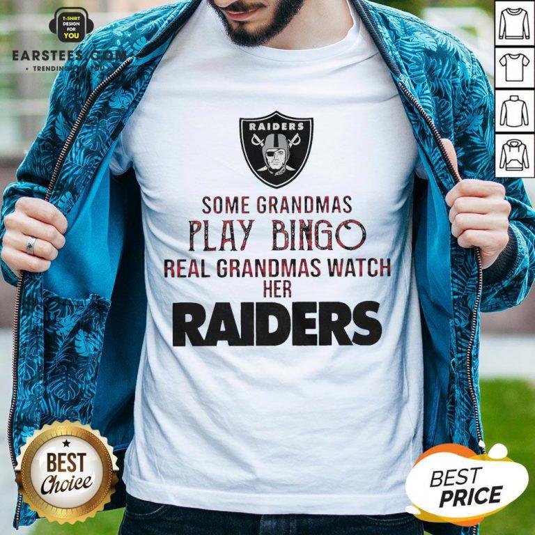 Pretty Some Grandmas Play Bingo Real Grandmas Watch Her Raiders Shirt - Design By Earstees.com