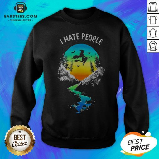 Pretty Witch Go Camping I Hate People Sweatshirt