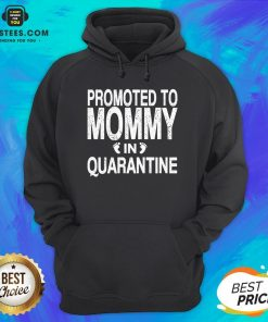 Promoted To Mommy In Quarantine Pregnancy Announcemet Hoodie - Design By Earstees.com