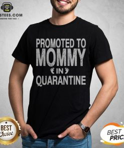 Promoted To Mommy In Quarantine Pregnancy Announcemet Shirt - Design By Earstees.com