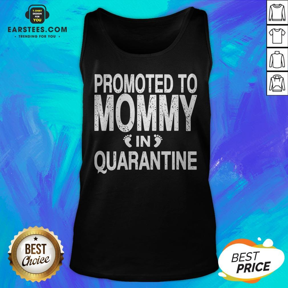Promoted To Mommy In Quarantine Pregnancy Announcemet Tank Top - Design By Earstees.com