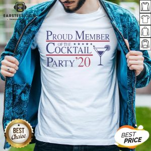 Proud Member Of The Cocktail Party 2020 Shirt - Design By Earstees.com