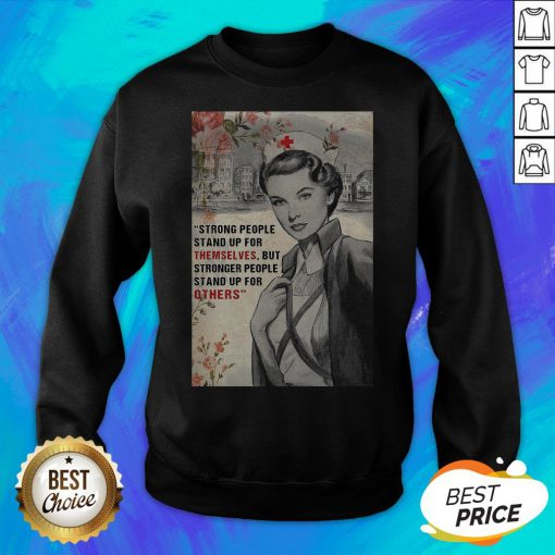 Strong People Stand Up For Themselves But Stronger People Stand Up For Others Sweatshirt