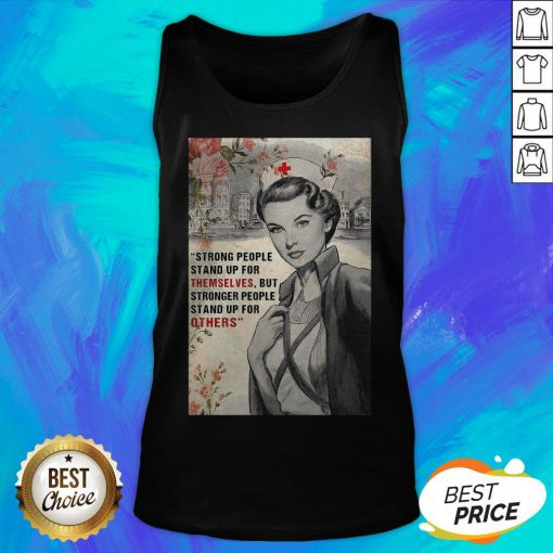 Strong People Stand Up For Themselves But Stronger People Stand Up For Others Tank Top