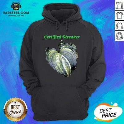 Top Certified Streaker Hosta Leaf Hoodie - Design By Earstees.com