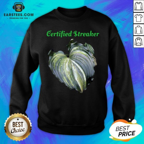 Top Certified Streaker Hosta Leaf Sweatshirt - Design By Earstees.com