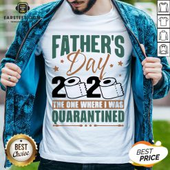 Top Father's Day 2020 The One Where I Was Quarantined Shirt - Design By Earstees.com