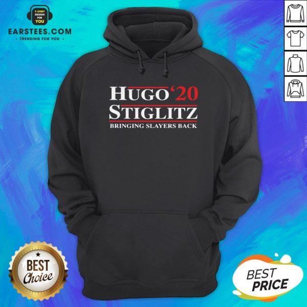 Top Hugo Stiglitz 2020 Bringing Slayers Back Hoodie - Design By Earstees.com