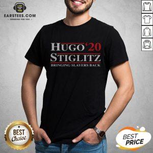 Top Hugo Stiglitz 2020 Bringing Slayers Back Shirt - Design By Earstees.com