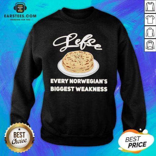 Top Lefse Every Norwegian's Biggest Weakness Sweatshirt - Design By Earstees.com