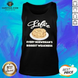 Top Lefse Every Norwegian's Biggest Weakness Tank Top - Design By Earstees.com