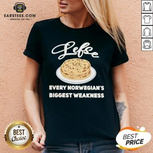 Top Lefse Every Norwegian's Biggest Weakness V-neck - Design By Earstees.com