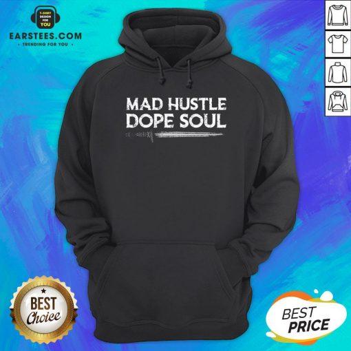 Top Mad Hustle Dope Soul Sword Hoodie - Design By Earstees.com