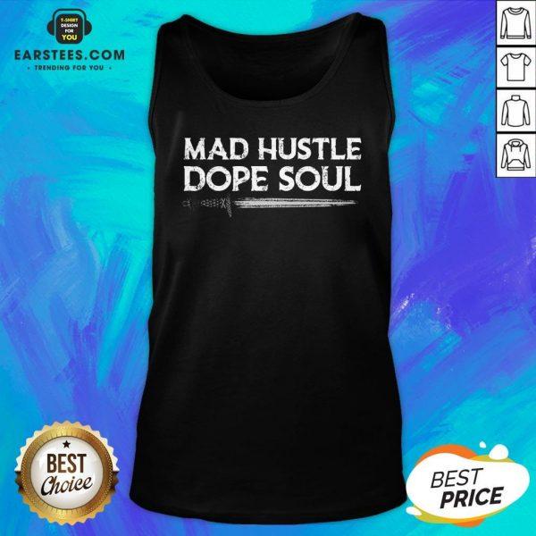 Top Mad Hustle Dope Soul Sword Tank Top - Design By Earstees.com