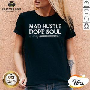 Top Mad Hustle Dope Soul Sword V-neck - Design By Earstees.com