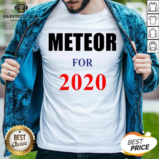 Top Meteor For 2020 Shirt - Design By Earstees.com