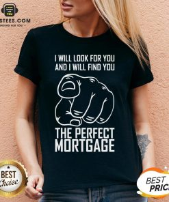 Top Mortgage I Will Look For Yoy And I Will Find You V-neck - Design By Earstees.com